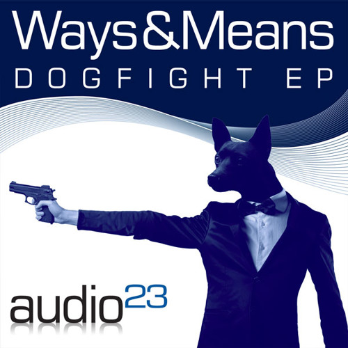 Ways And Means - Dogfight EP - World Invisible