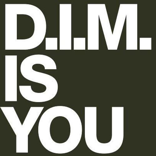 """""""...is you"""" - D.I.M. (BNR)"""