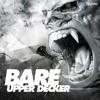 Bare - Upper Decker (SubHuman) - FREE 320 - DOWNLOAD