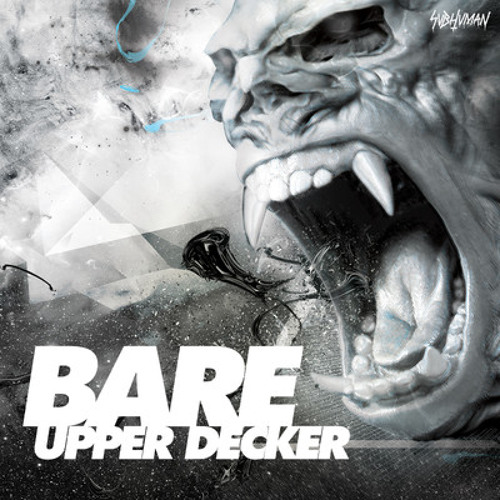 Bare - Upper Decker (SubHuman) - FREE 320 - DOWNLOAD