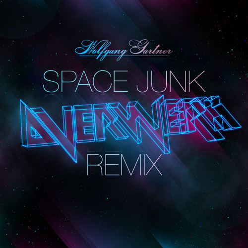 Wolfgang Gartner - Space Junk (OVERWERK Remix)