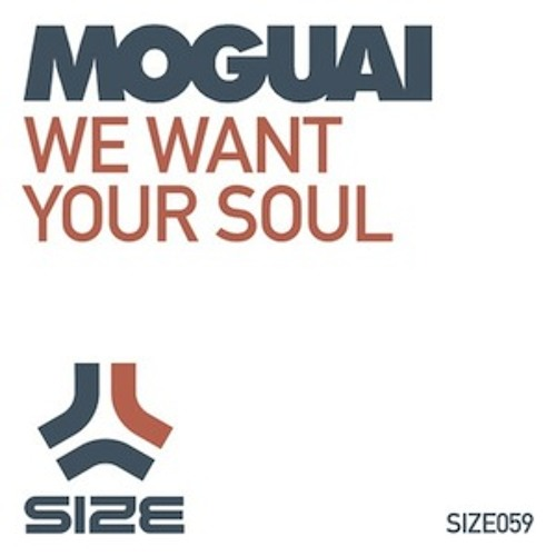 Moguai - We Want Your Soul (Thomas Gold Mix) [Size] - preview