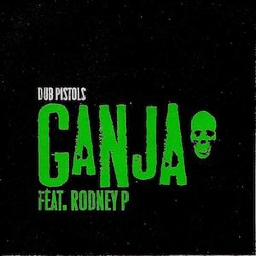 Ganja Feat Rodney P (NICE UP! refix)