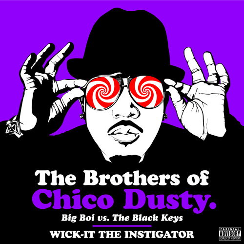 The Brothers of Chico Dusty (Big Boi vs. The Black Keys)