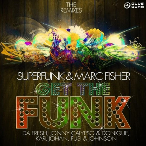 Marc Fisher & Superfunk - Get The Funk (Da Fresh rmx) (Plusquam Records)