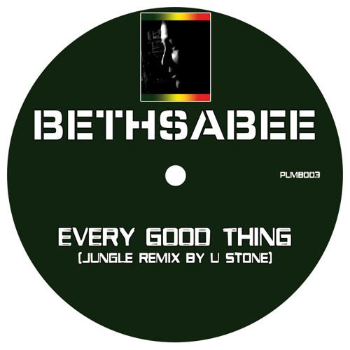 BETHSABEE - EVERY GOOD THING (Jungle Remix U STONE)