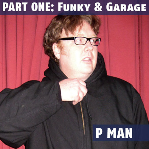 The P Man Show Dec 21 2010 pt 1. (P Man s Funky and Garage Rinseout)