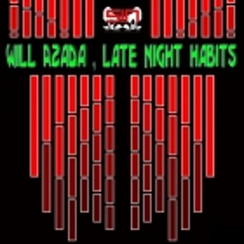 Will Azada - Late Nite Crack Habit (Shaan Saigol Remix)