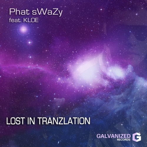 Phat sWaZy ft Kloe: LOST IN TRANZLATION (Club Mix Preview)