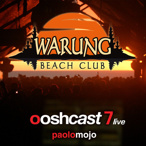 Paolo Mojo - Ooshcast 007 Live From Warung Beach December 2010