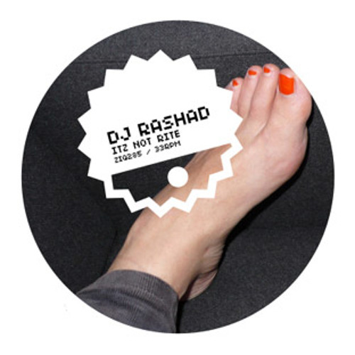 DJ Rashad - Itz Not Rite