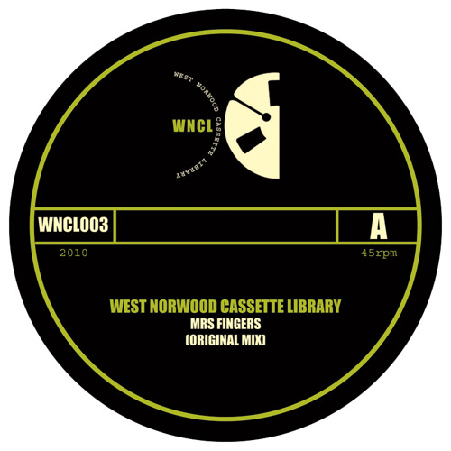 WNCL003A: WEST NORWOOD CASSETTE LIBRARY_Mrs Fingers (Original Mix)
