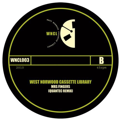WNCL003B: WEST NORWOOD CASSETTE LIBRARY_Mrs Fingers (Quantec Remix)