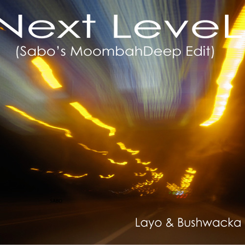 Next Level (Sabo's MoombahDeep Edit)