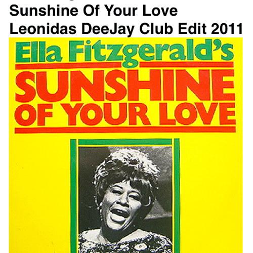 Ella Fitzgerald - Sunshine Of Your Love (Leon DeeJay Club Edit 2011)