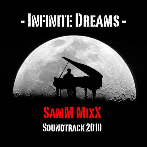SamM's Infinite Dreams Soundtrack 2010