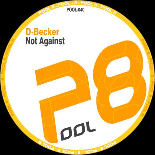 D-Becker - Not Against (Original Mix) FREE DOWNLOAD