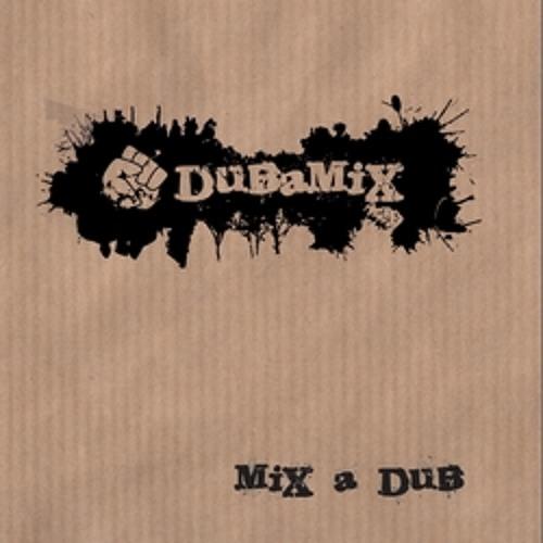 Dubamix - Mix A Dub - Dub militant