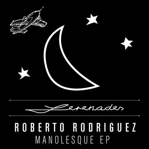 Roberto Rodriguez - Manolesque EP [SRNDS001] 2011