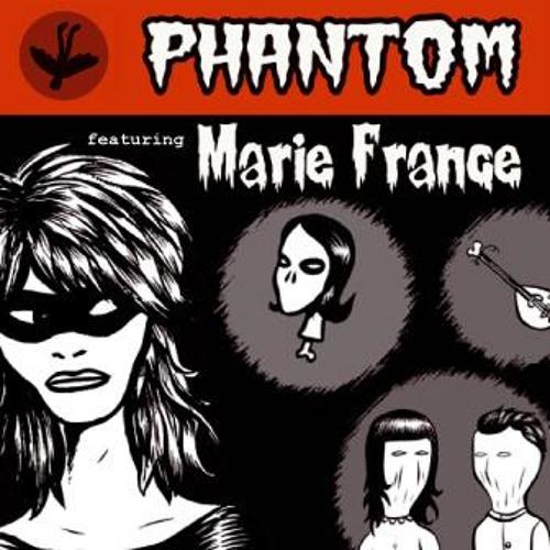 Phantom featuring Marie France