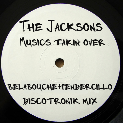 The Jacksons - Music's takin' over (belabouche+fendercillo discotronik mix)