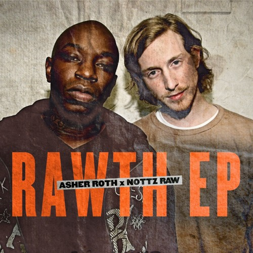Nottz & Asher Roth - Rawth EP