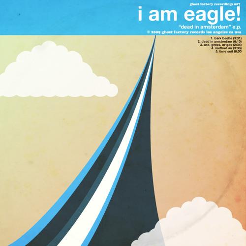 04 I Am Eagle! -  Method Air
