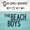 The Beach Boys - God Only Knows (Kuti 77 Hot Mix)