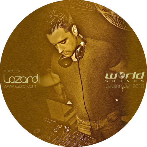 World Sounds September 2010 - Mixed by Lazardi