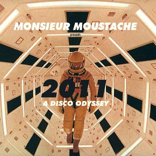 2011 - A Disco Odyssey by Monsieur Moustache