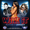 Download Feature The Headliner Ft. Dynasty The Prince Of Dancehall - Wine It (Prod. By Dj DNero) Mp3
