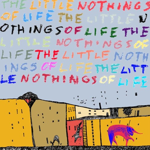 "Selected tracks (""The Little Nothings of Life""/""Alarm Soft""/""Montenegro"")"