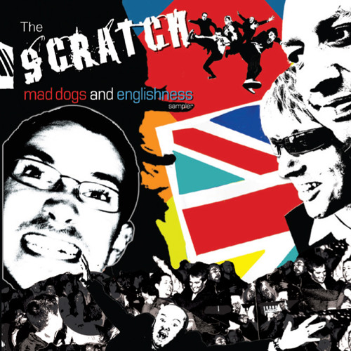 Mad Dogs & Englishness - The Scratch sampler