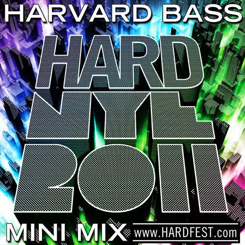 Harvard Bass HARD NYE MINIMIX www hardfest com