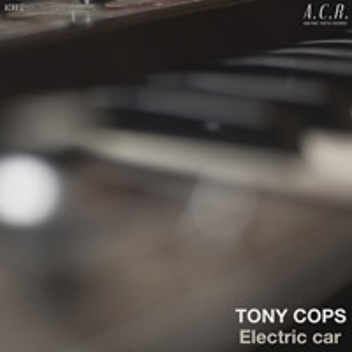Tony Cops - Electric Car [EP Preview]