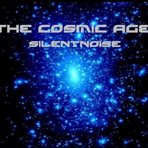 The Cosmic Age - SilentNoise
