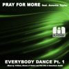 OUT NOW! Pray for More feat. Annette Taylor - Everybody Dance (K-Klass Remix)
