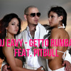 DJ EAVY - GETTO RUMBA FEAT. PITBULL