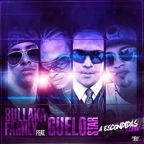 bullaka family ft.guelo star - a escondidas