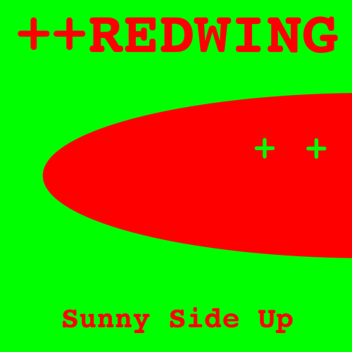 Redwing: Sunny Side Up (2010)