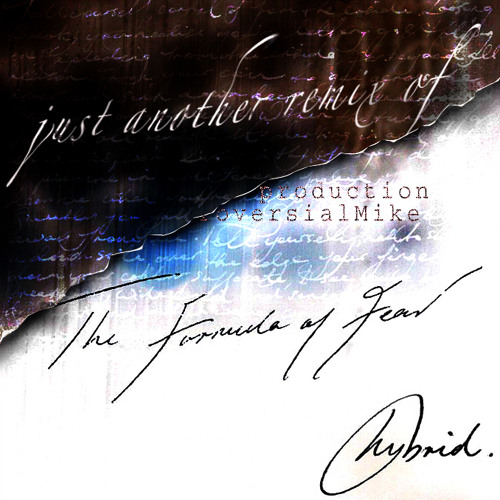 "Hybrid Formula of Fear - CM's ""i haven't heard the original yet"" remix"