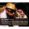 Bobby Six-Au bout de mes reves