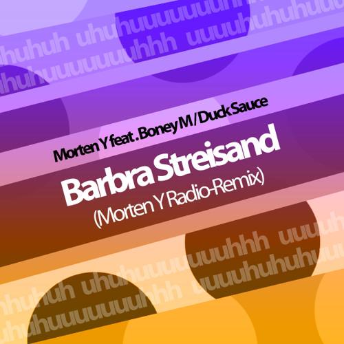 Barbra Streisand (Morten Y Remix) (Radio Version)