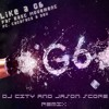 Like a G6-Far east movement(DJ City vs. Jason Score remix)FREE DL