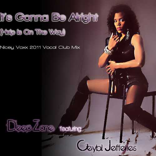 Deep Zone Feat. Ceybil Jefferies - Its Gonna Be Alright (Help Is On The Way) (Nicey Voxx Vocal)