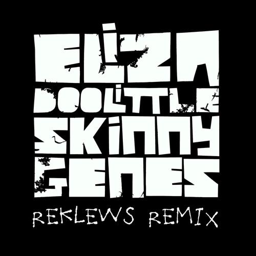 Eliza Doolittle - Skinny Genes (Reklews Remix)