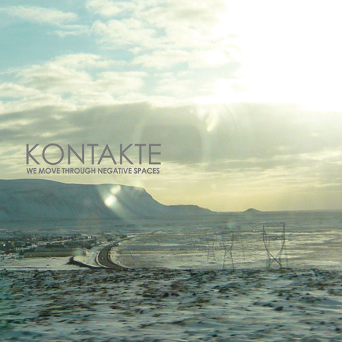 Kontakte - We Move Through Negative Spaces