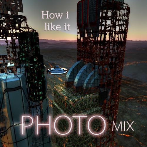 PHOTO MIX - How I like It
