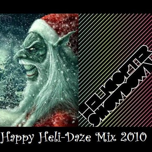 Happy Heli-Daze Mix 2010 [Free]