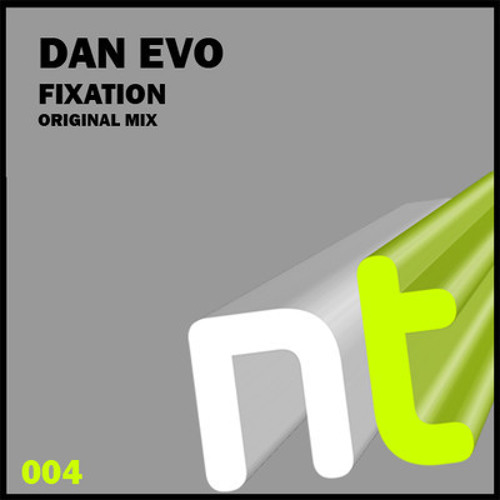 NT004 Dan Evo (Fixation) Original Mix